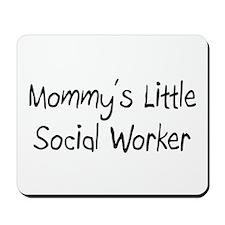 Mommy's Little Social Worker Mousepad