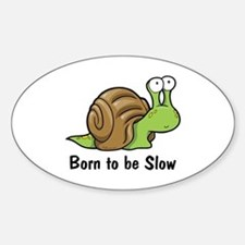 Born to Be Slow Oval Decal