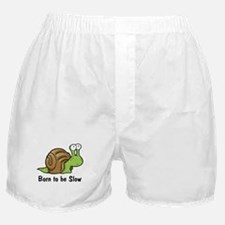 Born to Be Slow Boxer Shorts