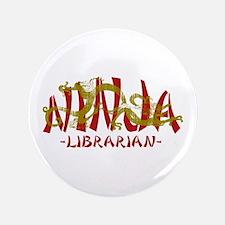 "Dragon Ninja Librarian 3.5"" Button"