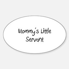Mommy's Little Servant Oval Decal