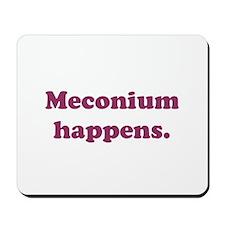 Meconium Happens Mousepad