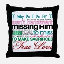 Deployment Why Do I Do It Throw Pillow