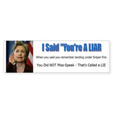 Hillary Clinton Continues the Lie - Bumber Bumper Sticker