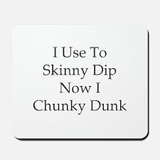 Skinny Dip Mousepad