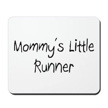 Mommy's Little Runner Mousepad