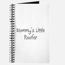 Mommy's Little Roofer Journal