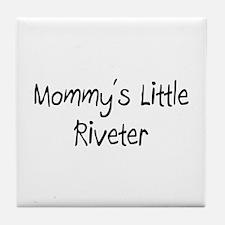 Mommy's Little Riveter Tile Coaster