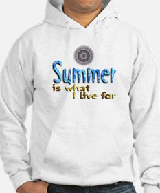 Summer Is What I Live For - Hoodie