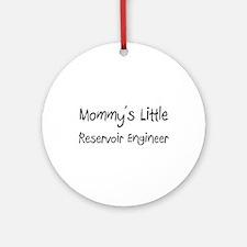 Mommy's Little Reservoir Engineer Ornament (Round)