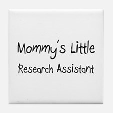 Mommy's Little Research Assistant Tile Coaster