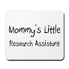 Mommy's Little Research Assistant Mousepad