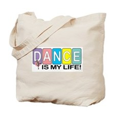 Dance Is My Life! Tote Bag