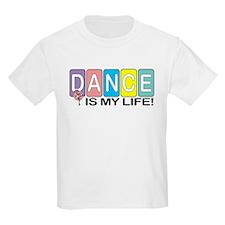 Dance Is My Life! T-Shirt