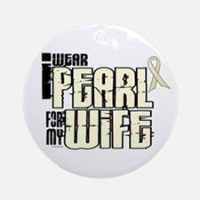 I Wear Pearl For My Wife 6 Ornament (Round)