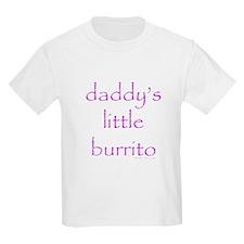 Daddy's Little Burrito T-Shirt
