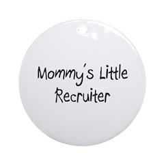 Mommy's Little Recruiter Ornament (Round)
