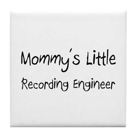 Mommy's Little Recording Engineer Tile Coaster