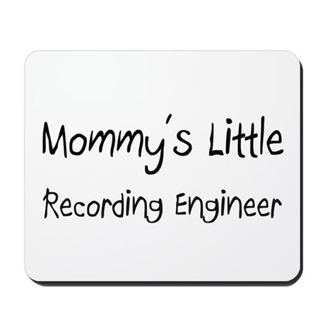 Mommy's Little Recording Engineer Mousepad