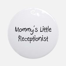 Mommy's Little Receptionist Ornament (Round)