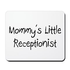 Mommy's Little Receptionist Mousepad