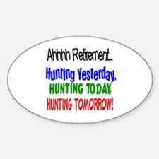 Retirement Hunting Yesterday Oval Decal