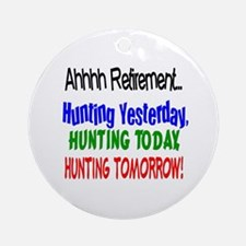 Retirement Hunting Yesterday Ornament (Round)