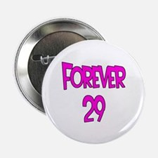 """Forever 29 2 2.25"""" Button"""