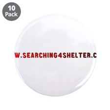 """Searching4Shelter 3.5"""" Button (10 pack)"""