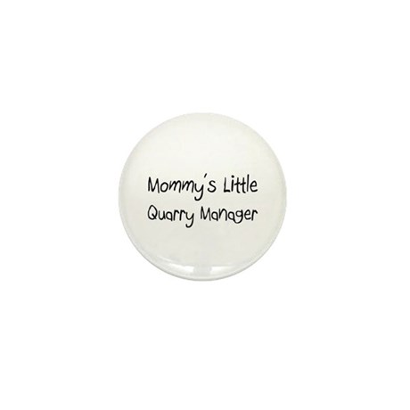 Mommy's Little Quarry Manager Mini Button