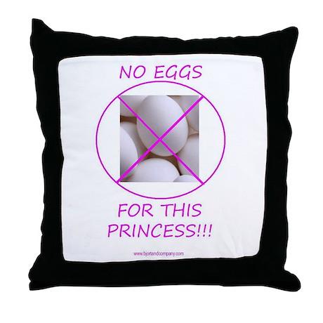No Eggs For This Princess Throw Pillow