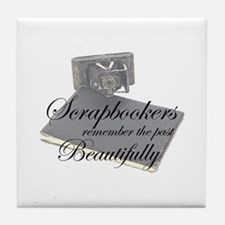 Scrapbookers Remember Beautif Tile Coaster