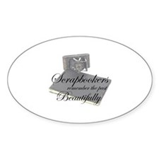 Scrapbookers Remember Beautif Oval Decal