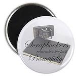 Scrapbookers Remember Beautif Magnet