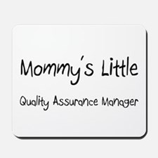 Mommy's Little Quality Assurance Manager Mousepad