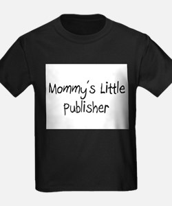 Mommy's Little Publisher T