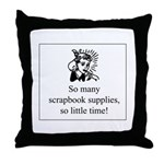 So Many Scrapbook Supplies Throw Pillow