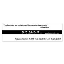 Plantation She said it ... Bumper Bumper Sticker