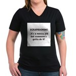 Scrapbooking - Messy Job - Di Women's V-Neck Dark