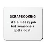 Scrapbooking - Messy Job - Di Mousepad
