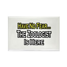 """Have No Fear...Zoologist"" Rectangle Magnet"