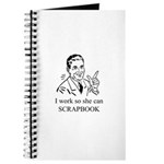 I Work So She Can Scrapbook Journal