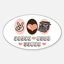 Peace Love Write Writer Oval Decal
