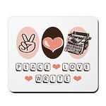 Peace Love Write Writer Mousepad