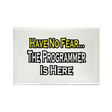 """Have No Fear: Programmer"" Rectangle Magnet"