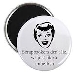 Scrapbookers Embellish Magnet
