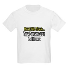"""""""Have No Fear...Pharmacist"""" T-Shirt"""