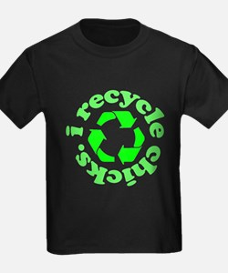 I Recycle Chicks T