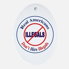 Don't Hire Illegals Oval Ornament