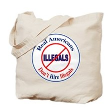 Don't Hire Illegals Tote Bag
